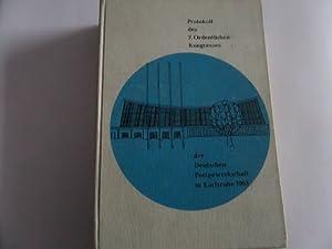 Protokoll des 7. Ordentlichen Kongresses der Deutschen Postgewerkschaft in Karlsruhe 1963: ...