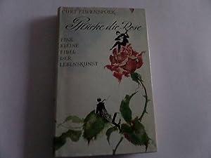 Pflücke die Rose Eine kleine Fibel der Lebenskunst: Elwenspoek, Curt: