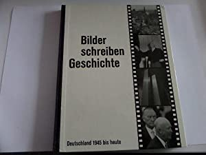 Bilder schreiben Geschichte Deutschland 1945 bis heute: Heuss, Theodor, E. J. Klinsky (Hrsg.) und ...