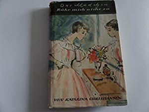 Das Mädchen Rühr-Mich-Nicht-An: Christiansen, Katarina: