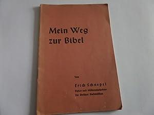 Mein Weg zur Bibel: Schnepel, Erich: