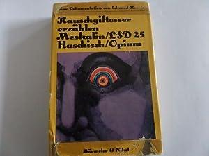 Rauschgiftesser erzählen Meskalin / LSD 25 Haschisch / Opium - Eine Dokumentation: Reavis, Edward: