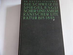 Die Schweiz im Spiegel englischer und amerikanischer Literatur bis 1848: Schirmer, Gustav: