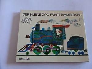 Der kleine Zoo fährt Bimmelbahn: Carle, Eric: