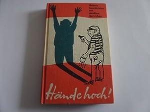 Hände hoch! Heitere Geschichten aus dunklen Bereichen: Helmuth Leonhardt (Hrsg.):