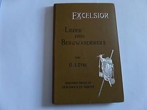 Excelsior Lieder eines Bergwanderers: Lüthi, Gottlieb: