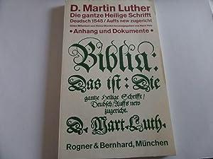 Die gantze Heilige Schrift Deudsch 1545 / Auffs new zugericht Unter Mitarbeit von Heinz Blanke ...