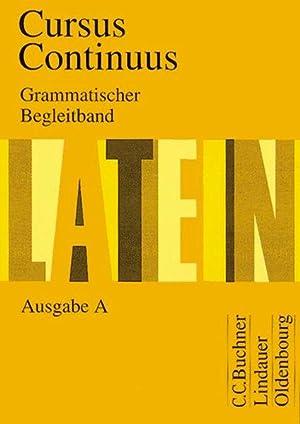 Cursus Continuus - Ausgabe A: Grammatischer Begleitband: Fink, Gerhard, Friedrich