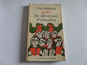 Die schönsten Lieder für Advent und Weihnachten: Zweig Verlag (Hrsg.):