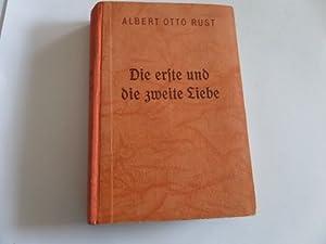 Die erste und die zweite Liebe: Rust, Albert Otto: