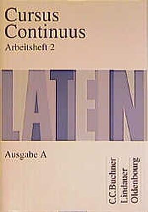 Cursus Continuus A. Arbeitsheft 2. RSR. Unterrichtswerk: Fink, Gerhard, Friedrich