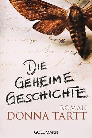 Die geheime Geschichte: Roman: Tartt, Donna und