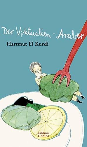 9783893201068: Der Viktualien-Araber: Geschichten und Kolumnen - ZVAB - El  Kurdi, Hartmut: 3893201068