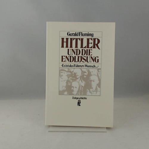 Hitler und die Endlösung. Es ist des Führers Wunsch . ( Sachbuch). - Fleming, Gerald, Friedländer, Saul