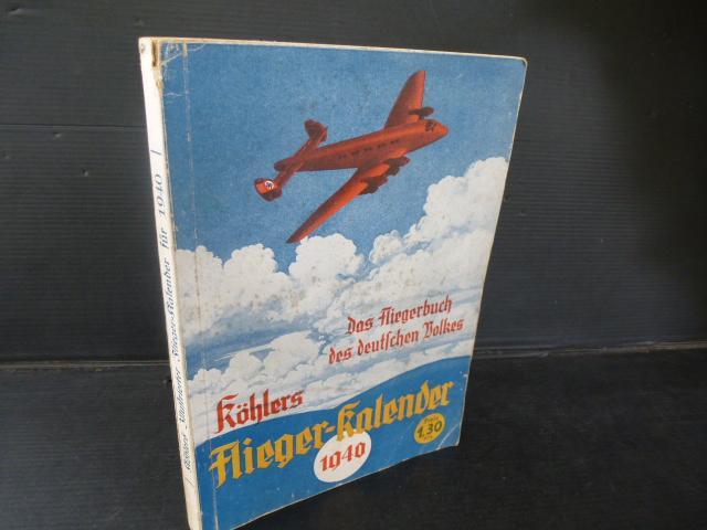 Köhlers illustrierter Flieger-Kalender 1940.: Fliegerkalender. -