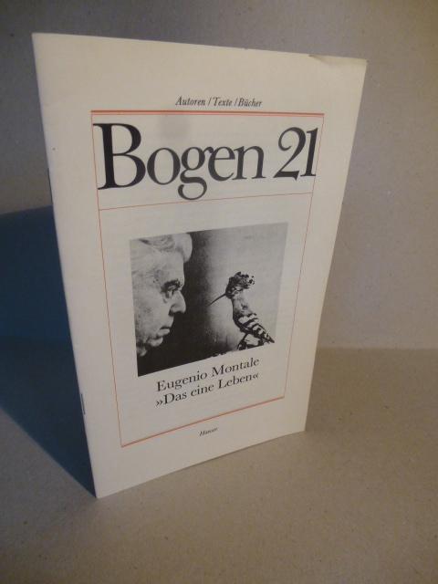 Das eine Leben. (= Bogen 21. Autoren/Texte/Bücher): Montale, Eugenio.