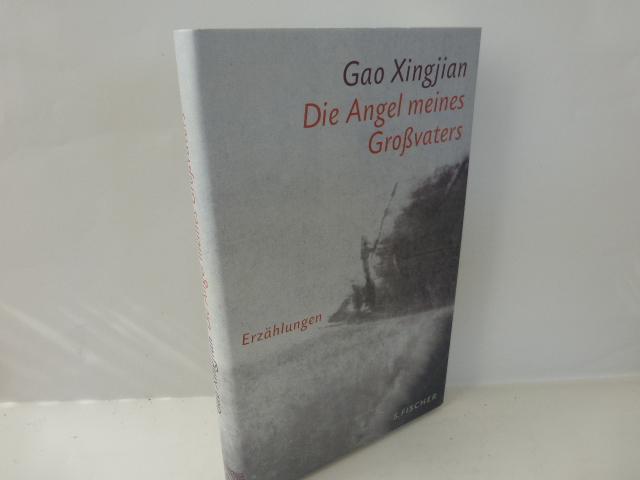 Die Angel meines Großvaters : Erzählungen.: Gao, Xingjian.
