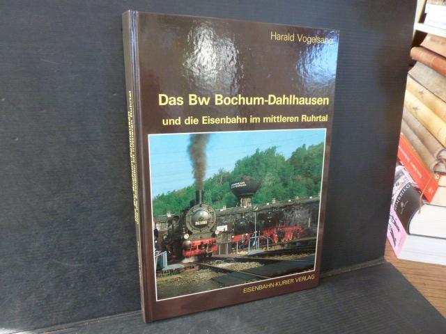 Das Bw Bochum-Dahlhausen und die Eisenbahn im mittleren Ruhrtal. Signiert.