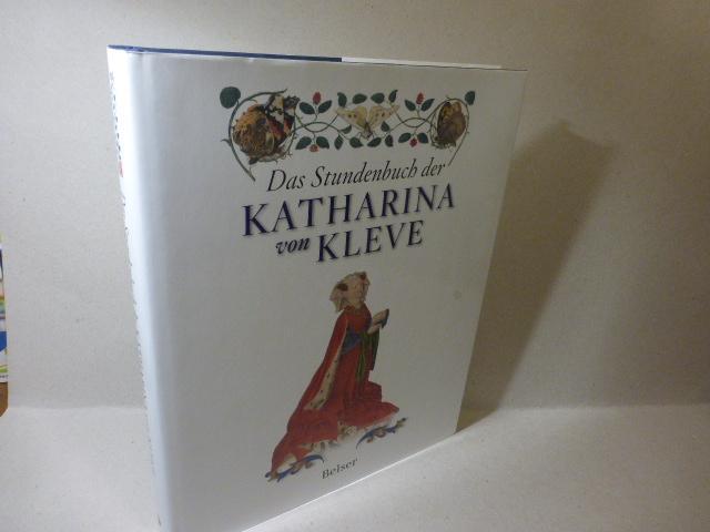 Das Stundenbuch der Katharina von Kleve.: Dückers, Rob,i1972- ;