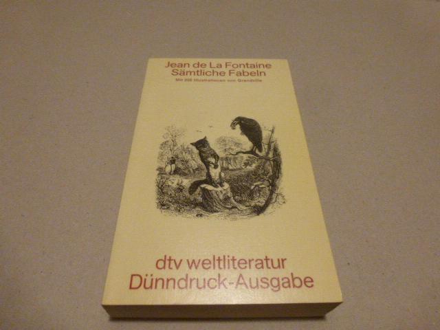 Sämtliche Fabeln. Mit Illustrationen von Grandville. (=: La Fontaine, Jean