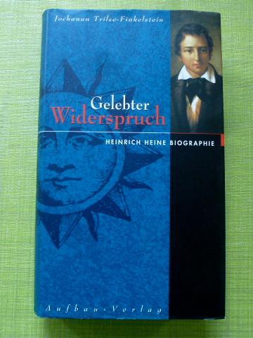 gelebter widerspruch heinrich heine biographie trilse finkelstein jochanan ch - Heinrich Heine Lebenslauf