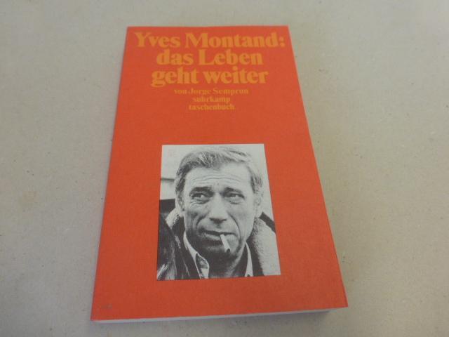 Yves Montand, das Leben geht weiter. - Semprún, Jorge.