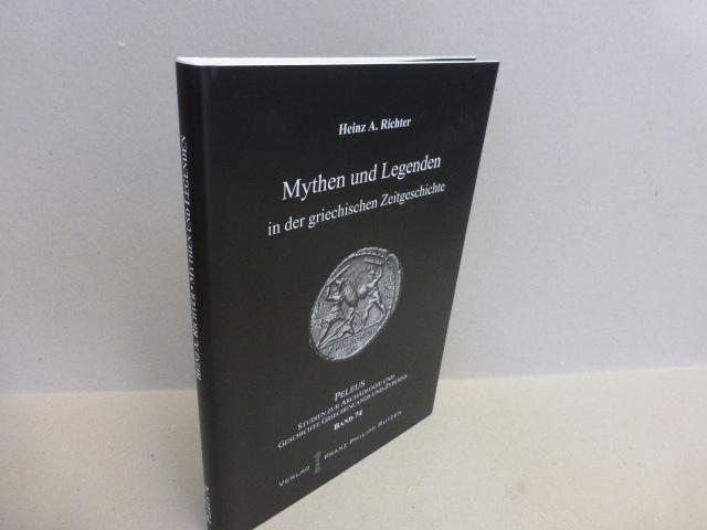 Mythen und Legenden in der griechischen Zeitgeschichte.: Richter, Heinz A.: