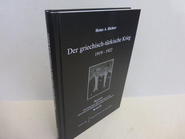 Der griechisch-türkische Krieg 1919 1922. (= Peleus. Studien: Richter, Heinz A.: