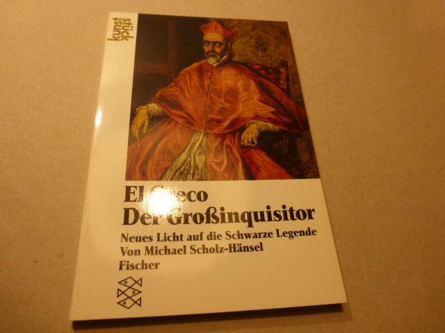 El Greco, Der Großinquisitor : neues Licht: Scholz-Hänsel, Michael: