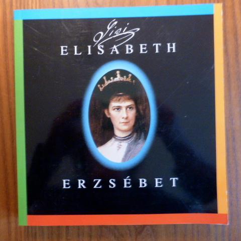Elisabeth, Königin von Ungarn : Ausstellungskatalog = Erzsébet, a Magyarok Királynéja. ( Ausstellungskatalog) - Mraz, Gerda [Red.]