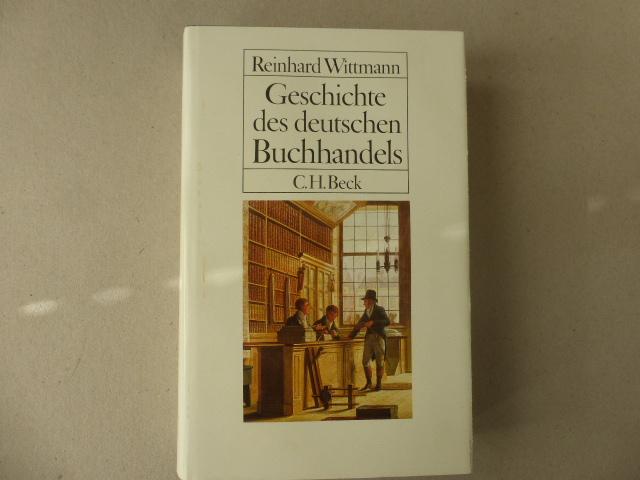 Geschichte des deutschen Buchhandels. Ein Überblick.: Wittmann, Reinhard :