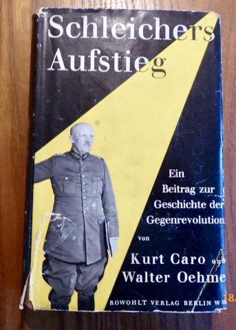 Schleichers Aufstieg. Ein Beitrag zur Geschichte der: Caro, Kurt /