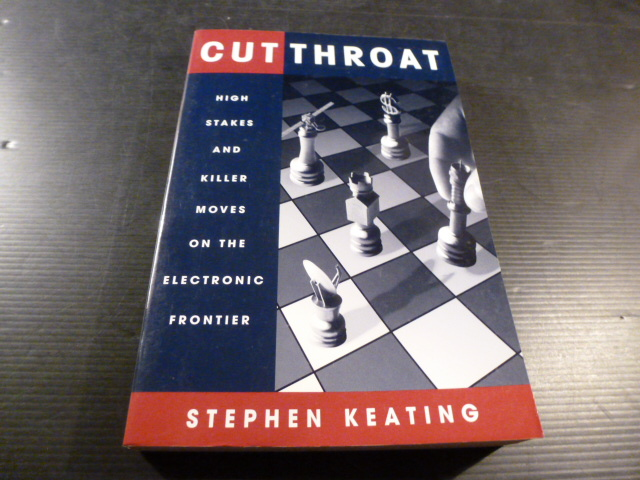 Cutthroat: High Stakes & Killer Moves on the Electronic Frontier.