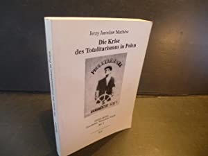 Die Krise des Totalitarismus in Polen. Die Totalitarismus-Theorie als Analyse-Konzept des ...