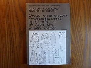 Osada i cmentarzysko z wczesnego okresu epoki: Machnikowie, Ann i