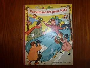 Hanselmann hat große Pläne. Ein Bilderbuch mit: Krüss, James/ Maillard,