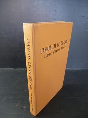Hawaii, Lei of Islands. A History of: Lemon, Adele Marie.