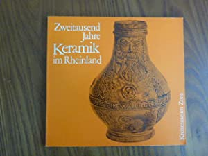 2000 Jahre Keramik im Rheinland. Katalog der Ausstellung zur Eröffnung des Museums des Kreises...
