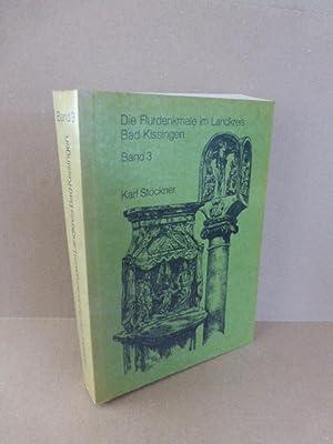 Die Flurdenkmale im Landkreis Bad Kissingen. Band: Stöckner, Karl.