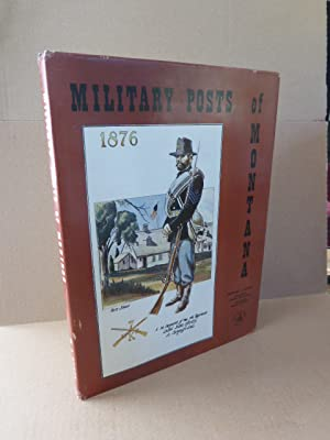 Military Posts of Montana. SIGNIERT. Illustrations by: Koury, Michael J.