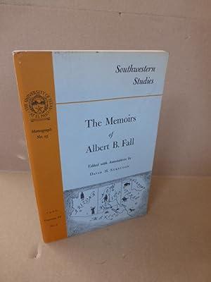 The memoirs of Albert B. Fall. Edited: Stratton, David H.