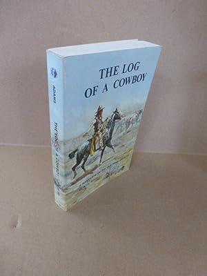 The Log of a Cowboy. A Narrative: Adams, Andy.
