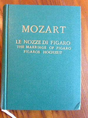 Wolfgang Amadeus Mozart, Le Nozze Di Figaro. (Figaros Hochzeit). KV 492. Comic Opera in 4 acts by...