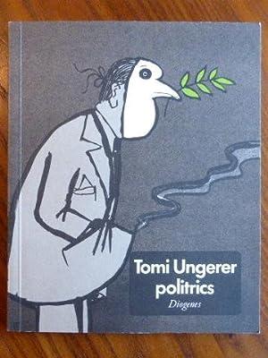 Politrics : Posters, Cartoons 1960 - 1979.: Ungerer, Tomi: