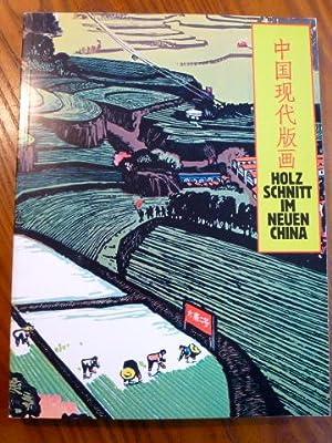 Holzschnitt im Neuen China : zeitgenössische Graphik: Haas, Jerg [Red.]: