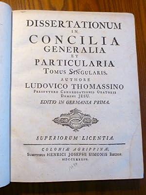Dissertationum in Concilia Generalia et Particularia Tomus: Thomassino (Thomassin d`Eynac),
