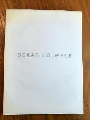 Oskar Holweck. Arbeiten 1956 - 1994. SIGNIERT.: Oskar Holweck: