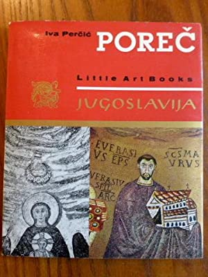 Porec. The Euphrasius Basilica. (= Little Art Books Jugoslavija)