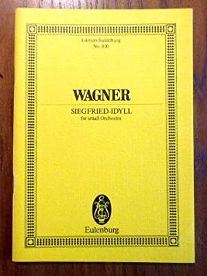 Wagner : Siegfried-Idyll for small Orchestra. (= Edition Eulenburg Nr. 810)