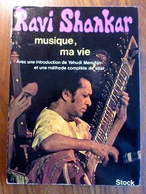 Musique, ma vie. Avec une introduction de: Ravi Shankar :